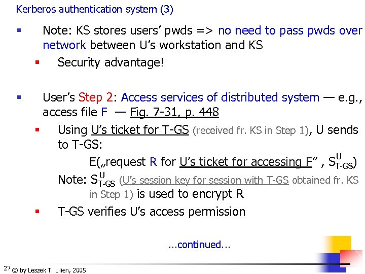 Kerberos authentication system (3) § Note: KS stores users' pwds => no need to