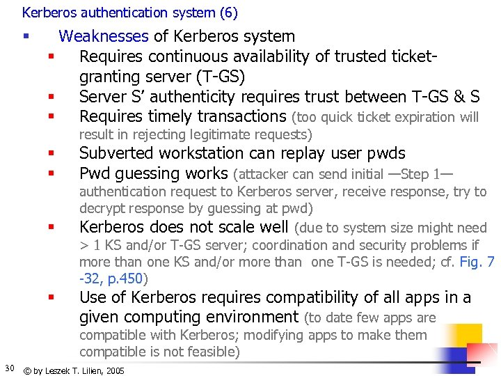 Kerberos authentication system (6) § Weaknesses of Kerberos system § Requires continuous availability of