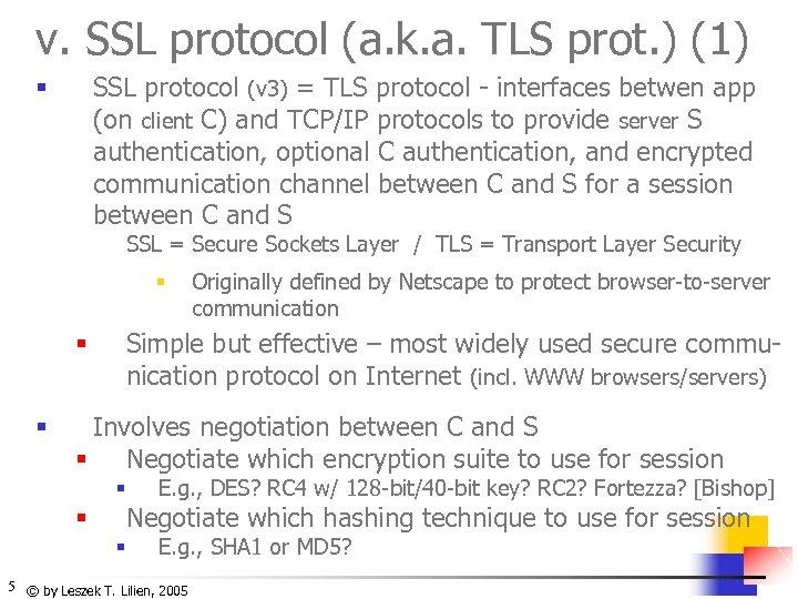 v. SSL protocol (a. k. a. TLS prot. ) (1) SSL protocol (v 3)