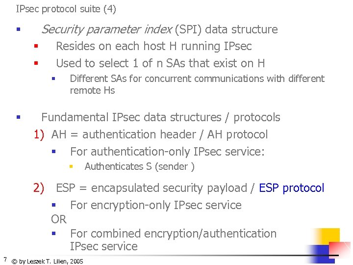 IPsec protocol suite (4) Security parameter index (SPI) data structure § Resides on each