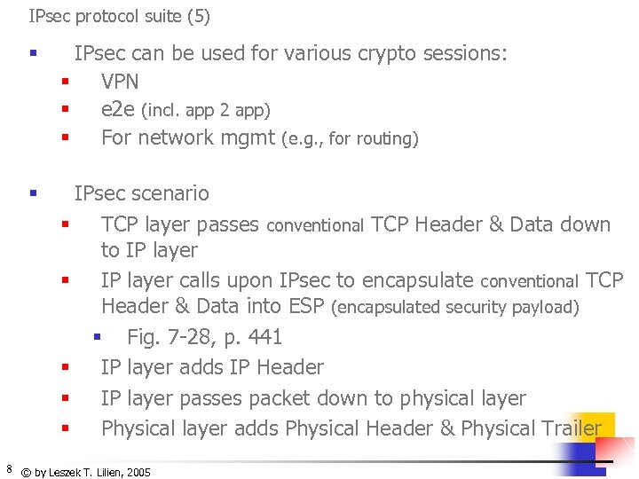 IPsec protocol suite (5) § IPsec can be used for various crypto sessions: §