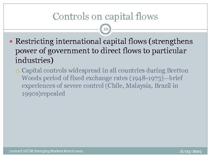 Controls on capital flows 10 Restricting international capital flows (strengthens power of government to