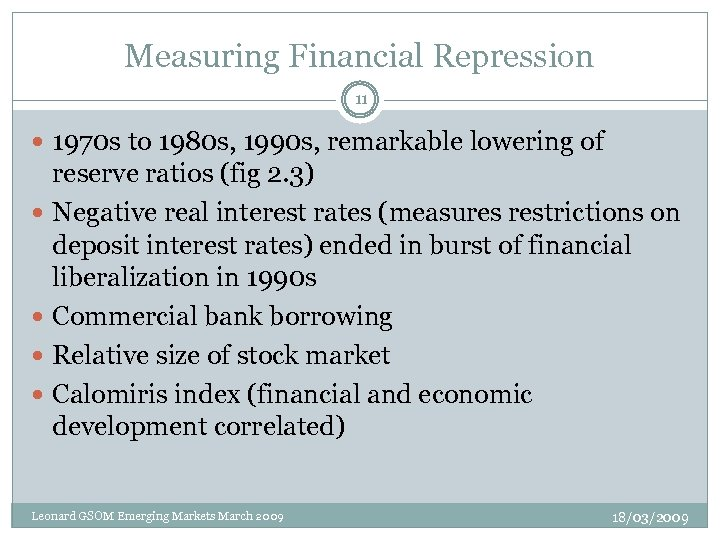 Measuring Financial Repression 11 1970 s to 1980 s, 1990 s, remarkable lowering of