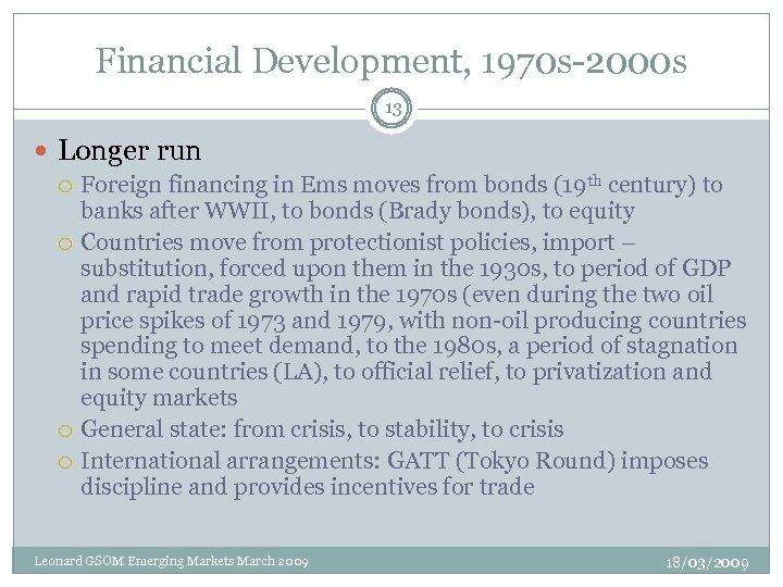 Financial Development, 1970 s-2000 s 13 Longer run Foreign financing in Ems moves from