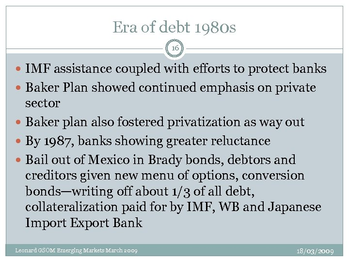 Era of debt 1980 s 16 IMF assistance coupled with efforts to protect banks