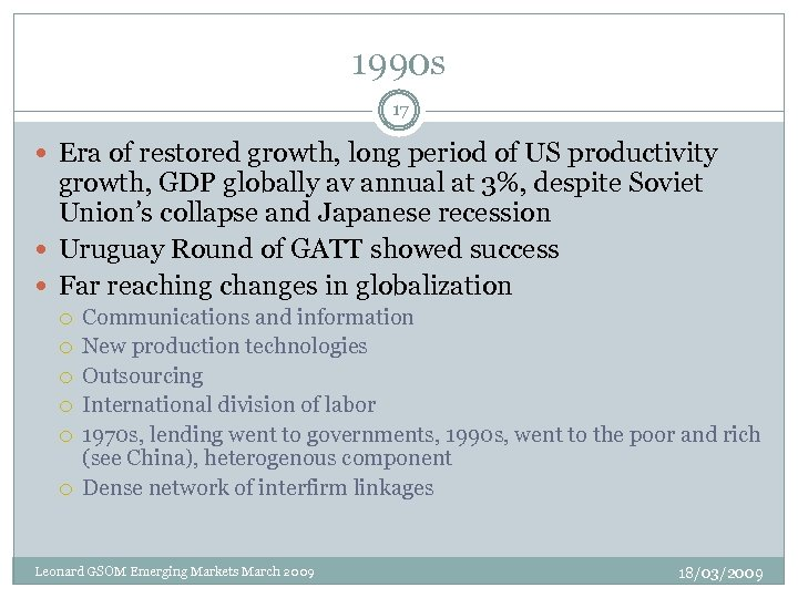 1990 s 17 Era of restored growth, long period of US productivity growth, GDP