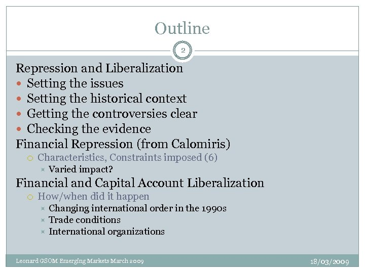 Outline 2 Repression and Liberalization Setting the issues Setting the historical context Getting the