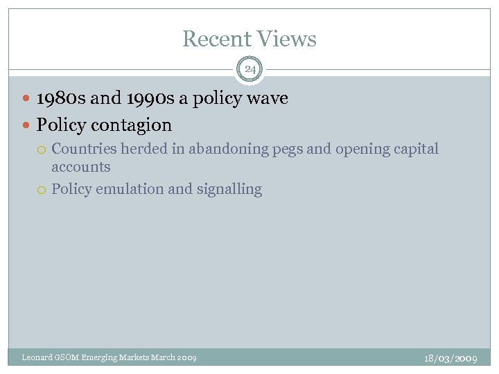 Recent Views 24 1980 s and 1990 s a policy wave Policy contagion Countries