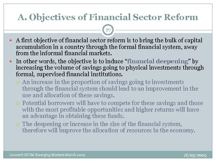A. Objectives of Financial Sector Reform 27 A first objective of financial sector reform