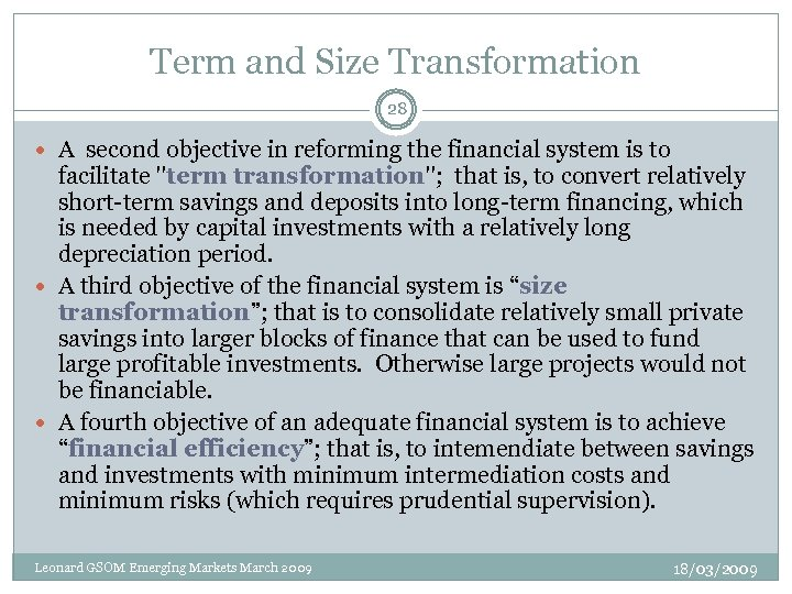 Term and Size Transformation 28 A second objective in reforming the financial system is