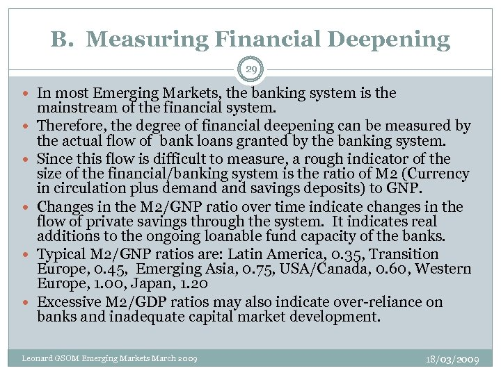 B. Measuring Financial Deepening 29 In most Emerging Markets, the banking system is the