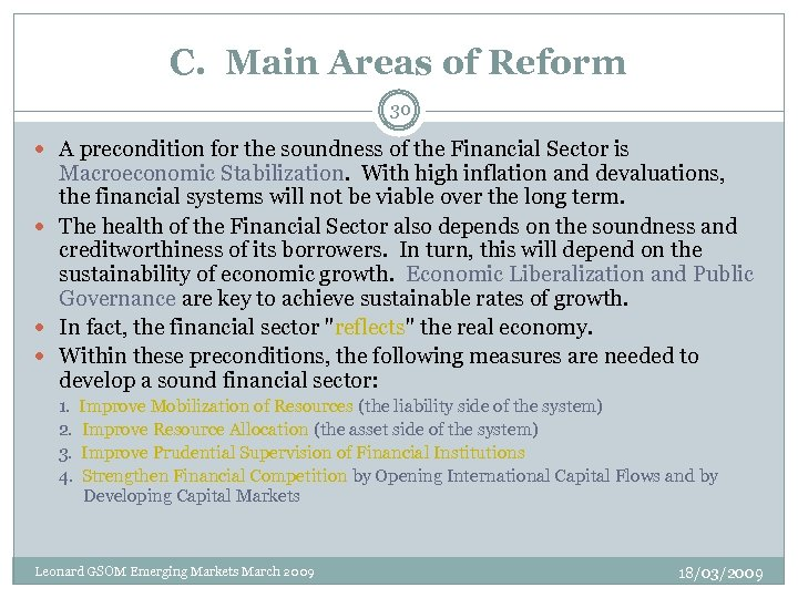 C. Main Areas of Reform 30 A precondition for the soundness of the Financial