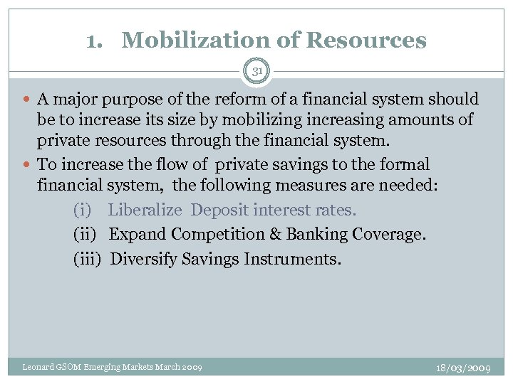 1. Mobilization of Resources 31 A major purpose of the reform of a financial