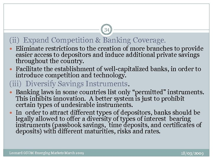 34 (ii) Expand Competition & Banking Coverage. Eliminate restrictions to the creation of more