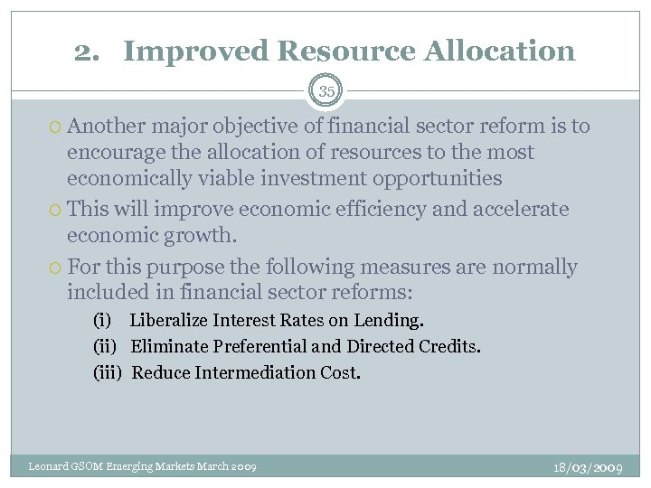 2. Improved Resource Allocation 35 Another major objective of financial sector reform is to
