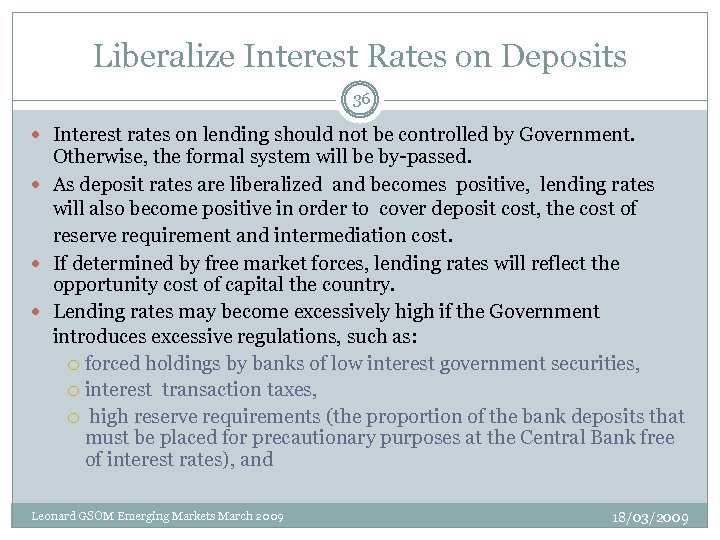 Liberalize Interest Rates on Deposits 36 Interest rates on lending should not be controlled