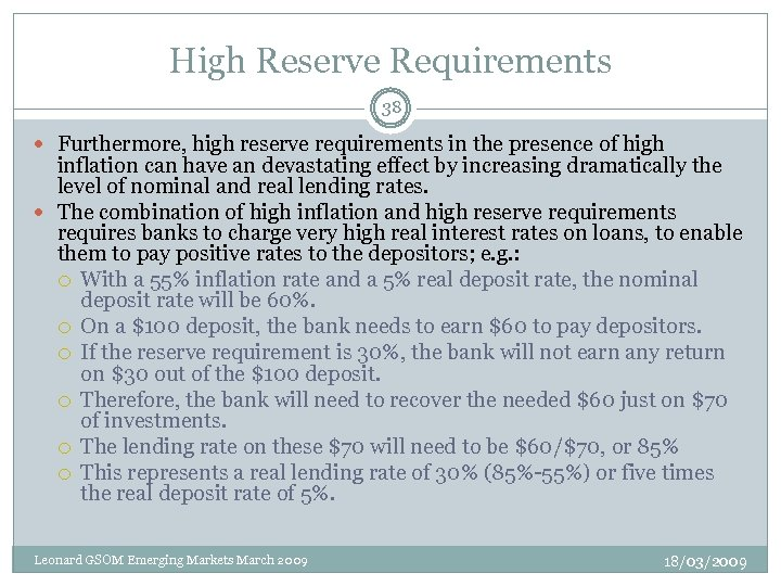 High Reserve Requirements 38 Furthermore, high reserve requirements in the presence of high inflation