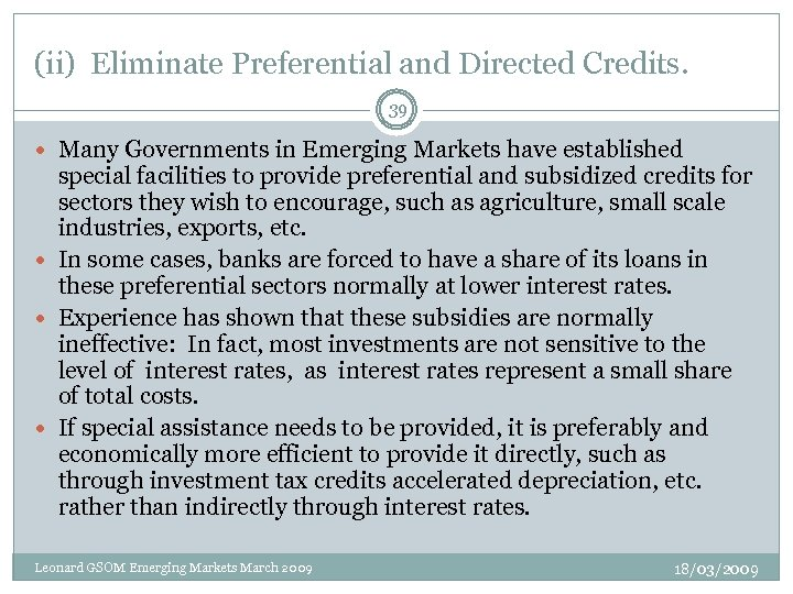 (ii) Eliminate Preferential and Directed Credits. 39 Many Governments in Emerging Markets have established