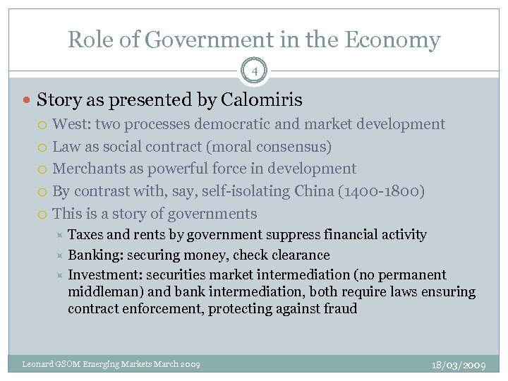 Role of Government in the Economy 4 Story as presented by Calomiris West: two