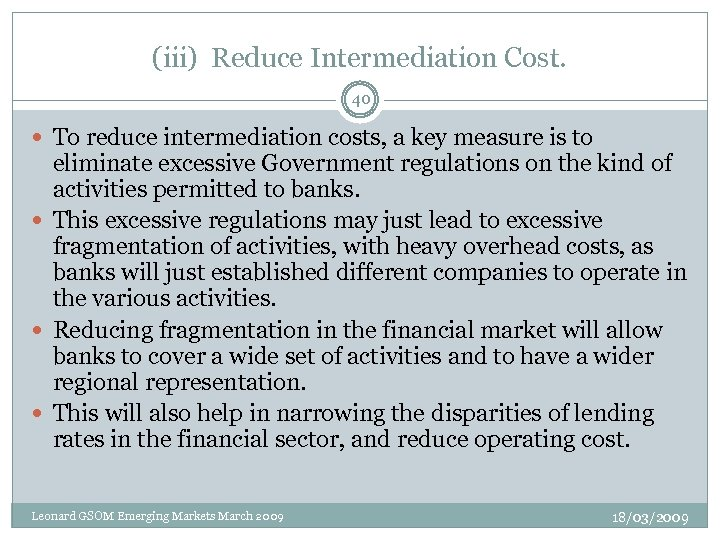 (iii) Reduce Intermediation Cost. 40 To reduce intermediation costs, a key measure is to