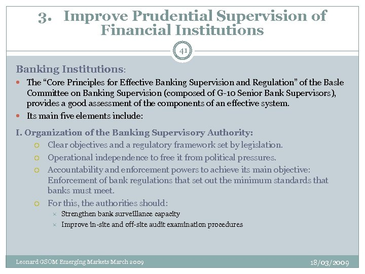 "3. Improve Prudential Supervision of Financial Institutions 41 Banking Institutions: The ""Core Principles for"