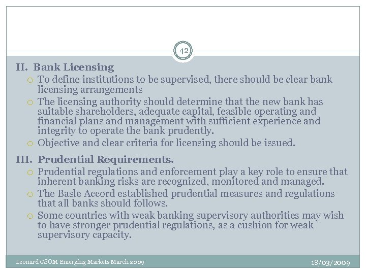 42 II. Bank Licensing To define institutions to be supervised, there should be clear