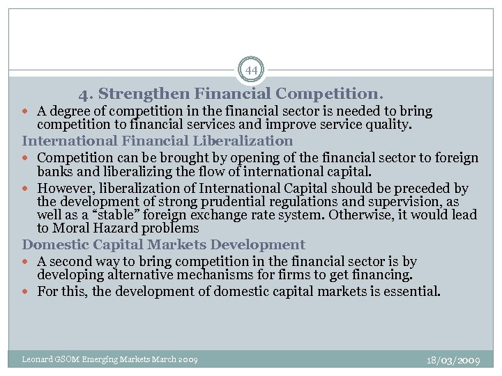 44 4. Strengthen Financial Competition. A degree of competition in the financial sector is