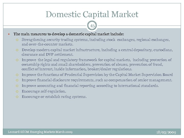 Domestic Capital Market 45 The main measures to develop a domestic capital market include: