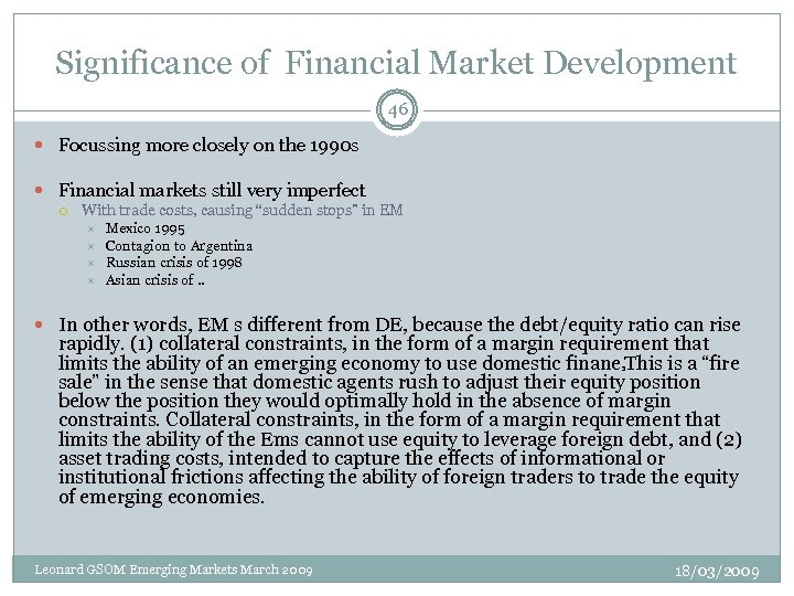 Significance of Financial Market Development 46 Focussing more closely on the 1990 s Financial