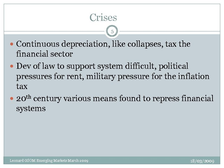 Crises 5 Continuous depreciation, like collapses, tax the financial sector Dev of law to