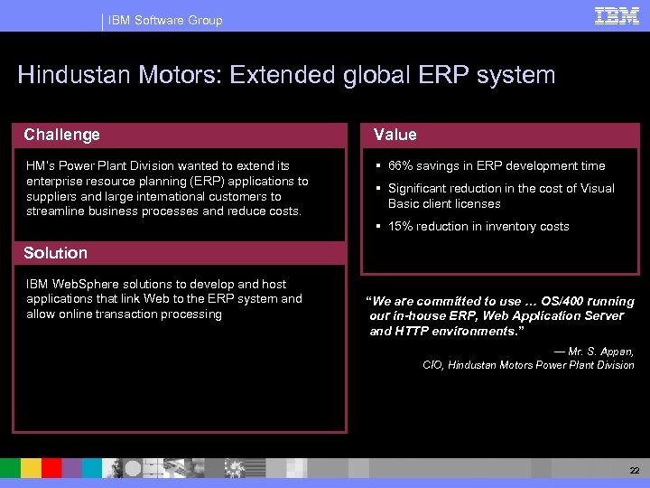 IBM Software Group Hindustan Motors: Extended global ERP system Challenge Value HM's Power Plant