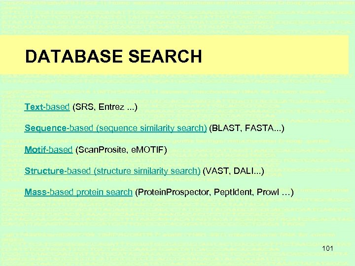 DATABASE SEARCH Text-based (SRS, Entrez. . . ) Sequence-based (sequence similarity search) (BLAST, FASTA.