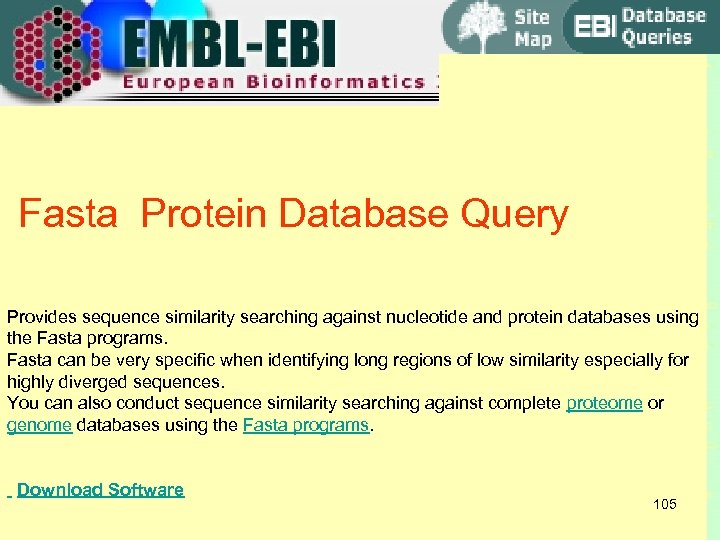 Fasta Protein Database Query Provides sequence similarity searching against nucleotide and protein databases