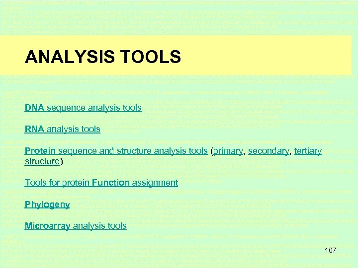 ANALYSIS TOOLS DNA sequence analysis tools RNA analysis tools Protein sequence and structure analysis