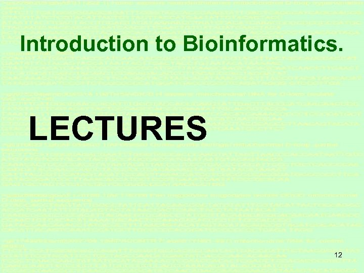 Introduction to Bioinformatics. LECTURES 12