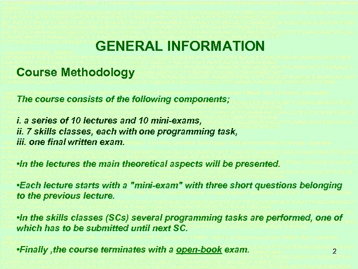 GENERAL INFORMATION Course Methodology The course consists of the following components; i. a series