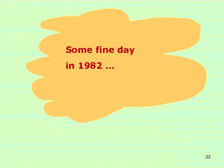 Some fine day in 1982 … 22
