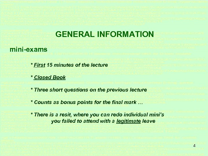 GENERAL INFORMATION mini-exams * First 15 minutes of the lecture * Closed Book *