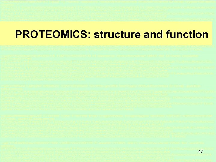 PROTEOMICS: structure and function 47