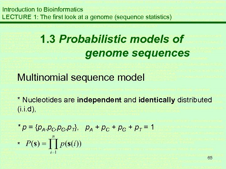 Introduction to Bioinformatics LECTURE 1: The first look at a genome (sequence statistics) 1.
