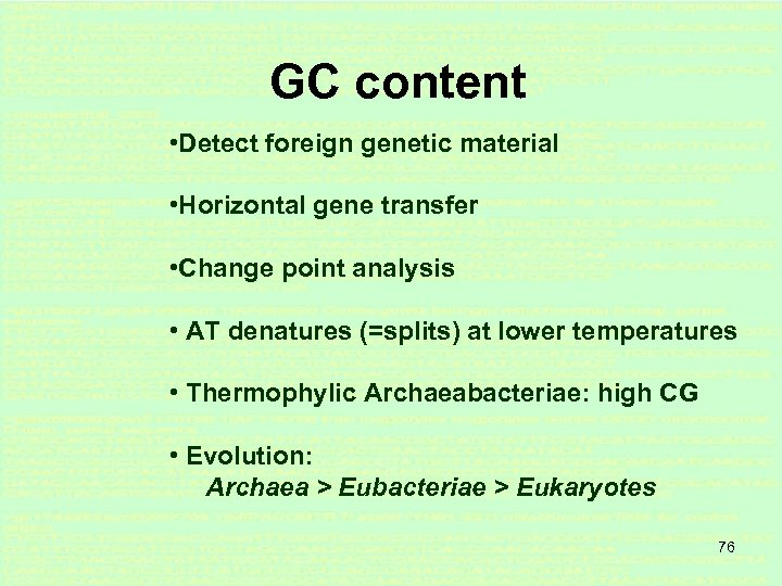 GC content • Detect foreign genetic material • Horizontal gene transfer • Change point