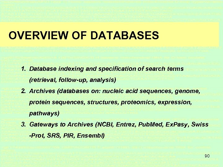 OVERVIEW OF DATABASES 1. Database indexing and specification of search terms (retrieval, follow-up, analysis)