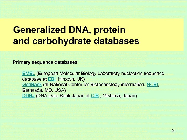Generalized DNA, protein and carbohydrate databases Primary sequence databases EMBL (European Molecular Biology Laboratory