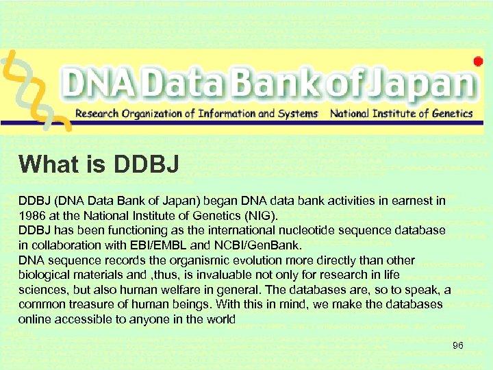 What is DDBJ (DNA Data Bank of Japan) began DNA data bank activities in