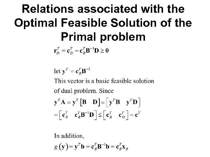 Relations associated with the Optimal Feasible Solution of the Primal problem