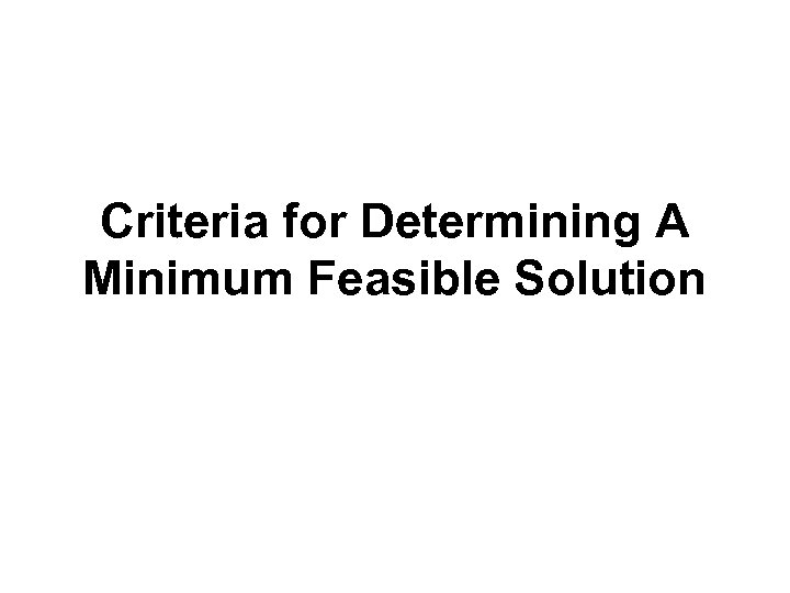 Criteria for Determining A Minimum Feasible Solution