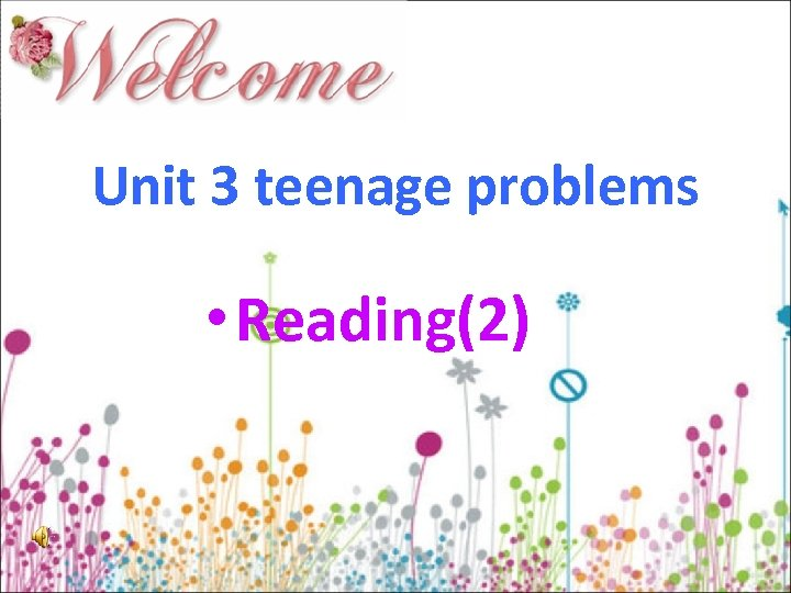 Unit 3 teenage problems • Reading(2)