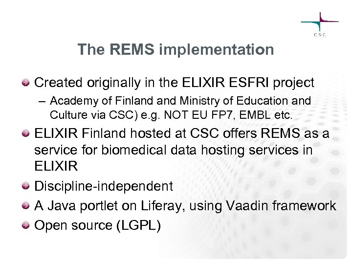 The REMS implementation Created originally in the ELIXIR ESFRI project – Academy of Finland