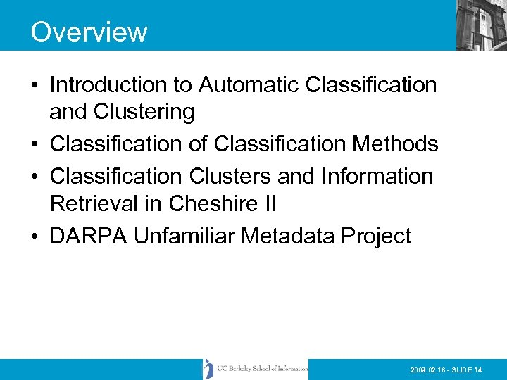 Overview • Introduction to Automatic Classification and Clustering • Classification of Classification Methods •