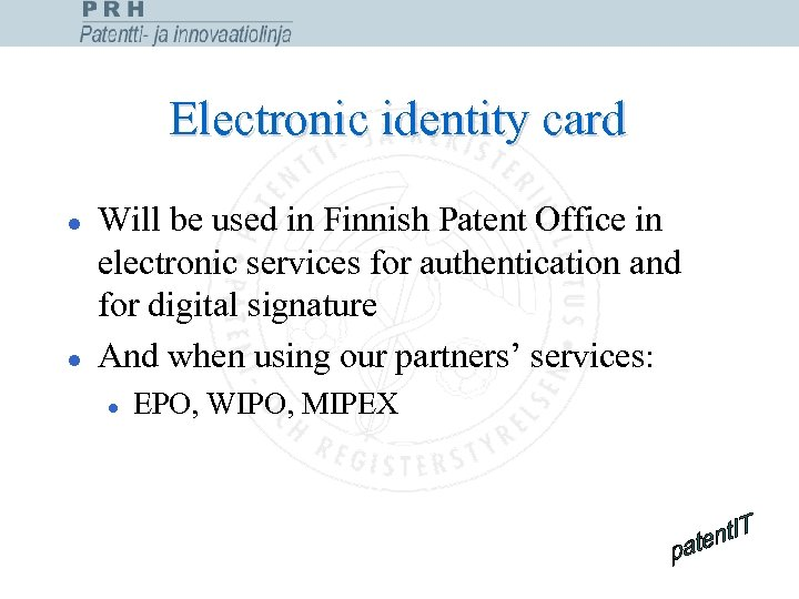 Electronic identity card l l Will be used in Finnish Patent Office in electronic
